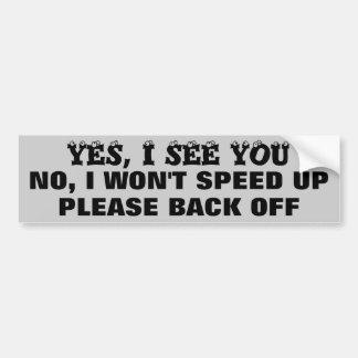 Le veo sí, ningún yo no aceleraré retrocedo pegatina para auto
