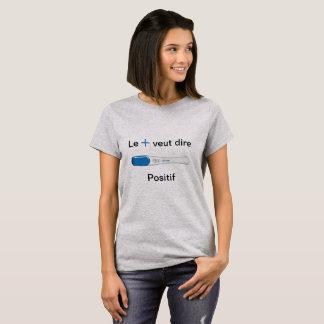 Le + veut dire positif T-Shirt