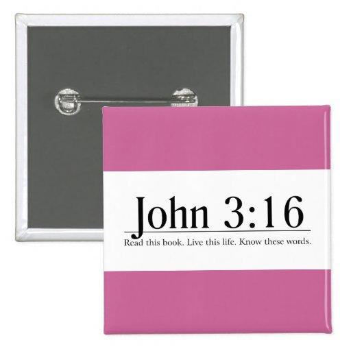 Lea el 3:16 de Juan de la biblia Pin Cuadrada 5 Cm