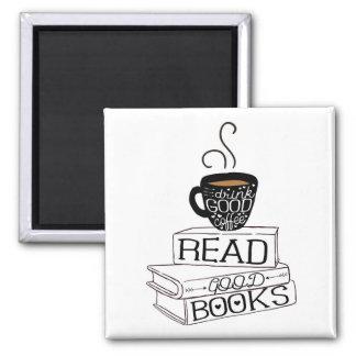 Lea los buenos libros, buen café de la bebida imán cuadrado