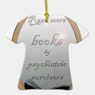 Lea más libros de los supervivientes psiquiátricos adorno de cerámica en forma de camiseta