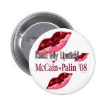 Lea mi botón del lápiz labial McCain/Palin Pin