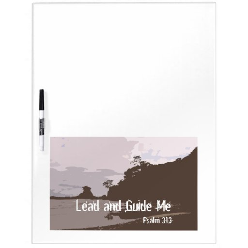 Lead and Guide Me - Psalm 31:3 Dry-Erase Board