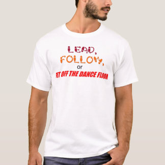 """Lead, Follow"" fitted t-shirt"