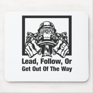 Lead Follow Or Get Out Of The Way Mouse Pad