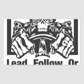 Lead Follow Or Get Out Of The Way Rectangular Sticker
