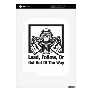 Lead Follow Or Get Out Of The Way Skin For The iPad 2