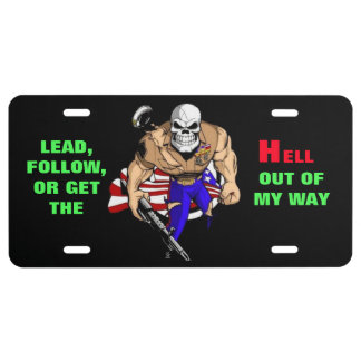 LEAD, FOLLOW, OR GET THE HELL OUT OF MY WAY LICENSE PLATE
