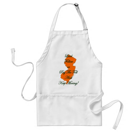 Lead Follow or Pay The Toll And Keep Moving! Apron