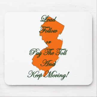 Lead Follow or Pay The Toll And Keep Moving! Mouse Pad