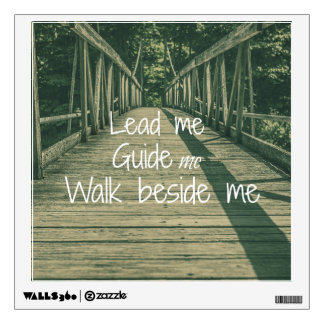 Lead Me Guide Me Walk beside Me Quote Wall Decal