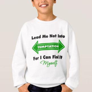 Lead Me Not Into Temptation Sweatshirt