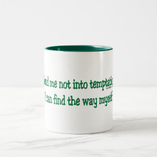 Lead me not into temptation Two-Tone coffee mug