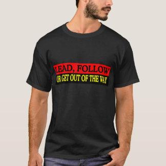 Lead or Follow T-Shirt