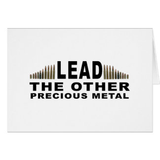 LEAD - The Other Precious Metal Greeting Card