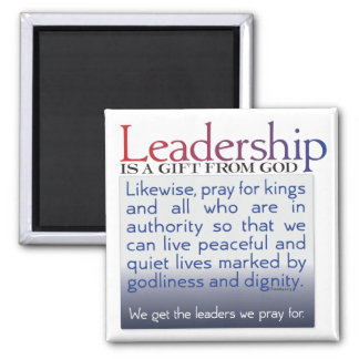 Leadership is a gift from God 2 Inch Square Magnet