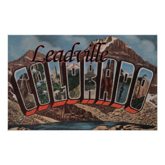 Leadville, Colorado - Large Letter Scenes Poster