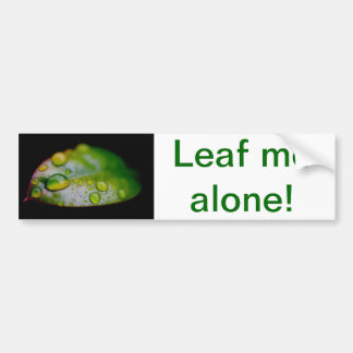 Leaf me alone! bumper sticker