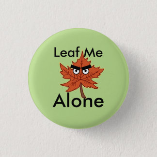 Leaf me alone Pun Button