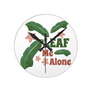 Leaf Me Alone Round Clock