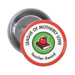 League of Motherly Love Button