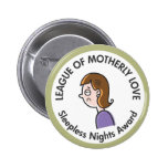 League of Motherly Love Pinback Buttons