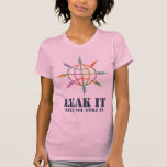 Leak It Like You Stole It Tshirts