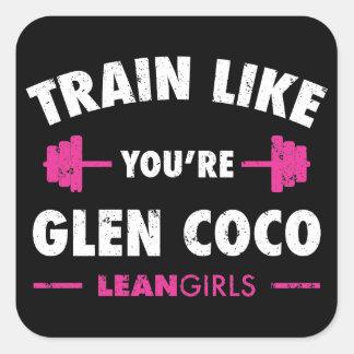 Lean Girls Train Like You're Glen Coco Square Sticker