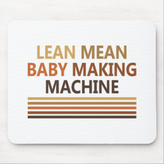 Lean Mean Baby Making Machine Mouse Pad
