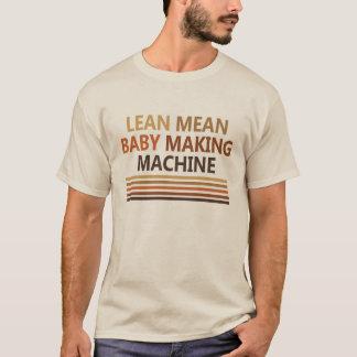 Lean Mean Baby Making Machine T-Shirt