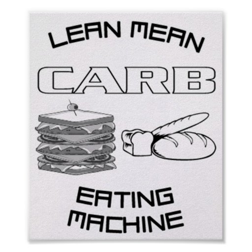 LEAN MEAN CARB EATING MACHINE POSTER