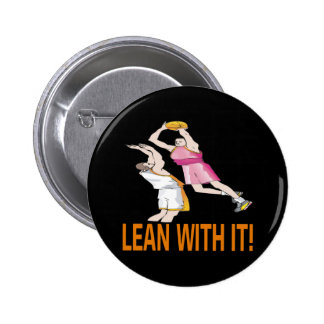 Lean With It Pins