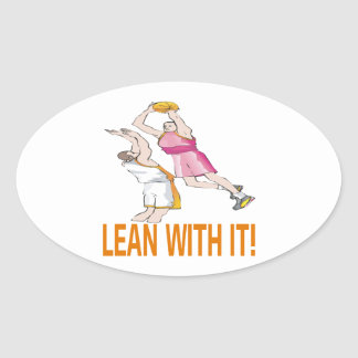 Lean With It Oval Sticker