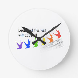 Leap and the net will appear round clock