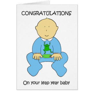 Leap year baby  Congratulations Card