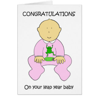Leap year baby girl congratulations. card