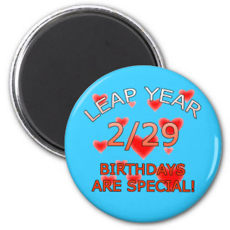 Leap Year Birthdays Are Special! 2 Inch Round Magnet