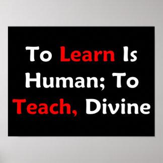 Learn es humano; Para enseñar, divino (oscuro) Póster