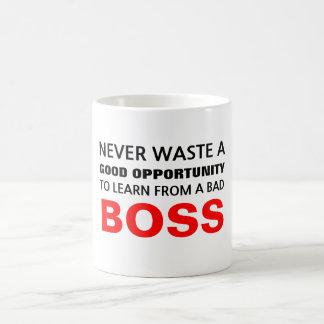 Learn from a bad boss coffee mug