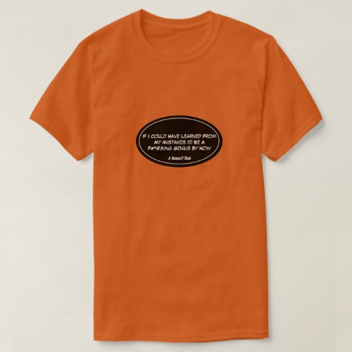 Learn From Your Mistakes Dark _ A MisterP Shirt