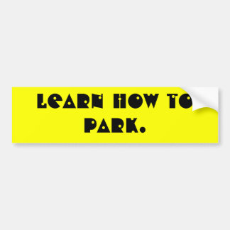 Learn how to park bumper sticker