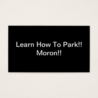 Learn How To Park Moron Business Card
