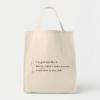 """""""Learn How to Sew, duh"""" Tote Canvas Bag"""