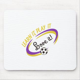 Learn It. Play It. Love It. Mouse Pad