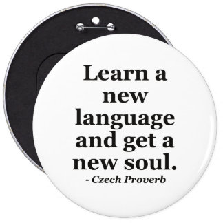 Learn new language soul Quote 6 Inch Round Button