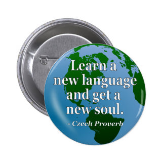 Learn new language soul Quote. Globe Button