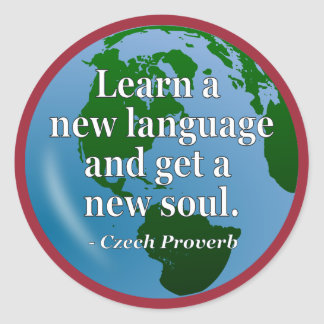 Learn new language soul Quote. Globe Classic Round Sticker