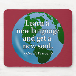 Learn new language soul Quote. Globe Mouse Pad