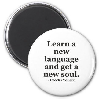 Learn new language soul Quote Magnet