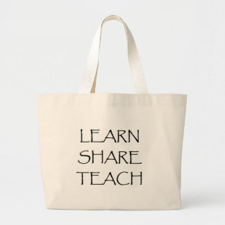 Learn Share Teach Large Tote Bag